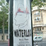 Found in the Place de la Bastille, of all places: poster for a theatrical adaptation of the Waterloo section of Les Mis.