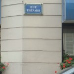 Rue Thénard (no actual relation: he was a chemistry professor at the Collège de France)